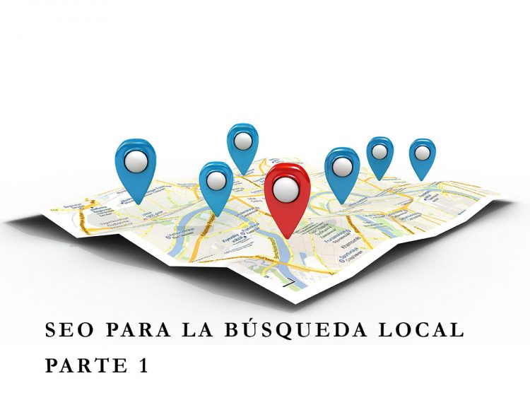 SEO para la búsqueda local (SEO for Local Search Google) Parte 1